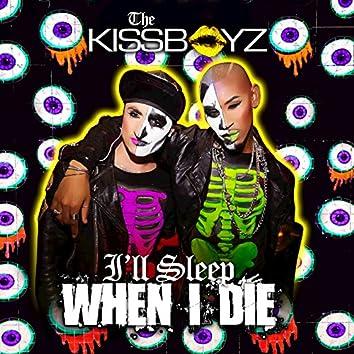 I'll Sleep When I Die