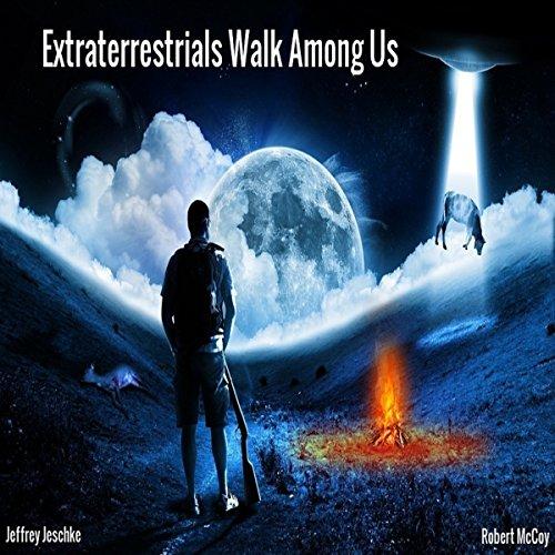 Extraterrestrials Walk Among Us audiobook cover art