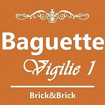 Baguette, Vigilie 1