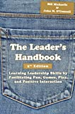 The Leader's Handbook: Learning Leadership Skills by Facilitating Fun, Games, Play, and Positive Interaction