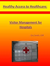 Healthy Access to Healthcare: Visitor Management for Hospitals