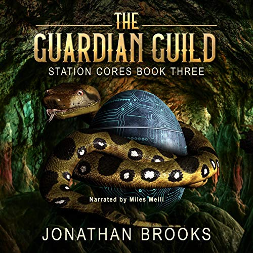 The Guardian Guild: A Dungeon Core Epic (Station Cores, Book 3)