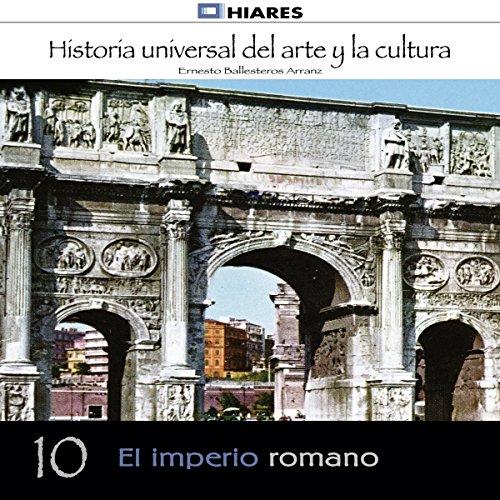 El imperio romano (Historia universal del arte y la cultura 10) audiobook cover art