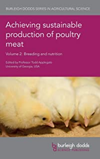 Achieving sustainable production of poultry meat Volume 2: Breeding and nutrition (Burleigh Dodds Series in Agricultural Science)