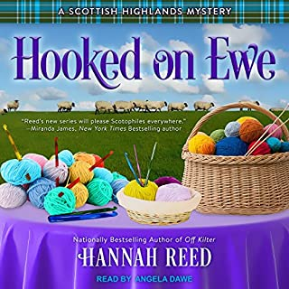 Hooked on Ewe     Scottish Highlands Mystery Series, Book 2              Written by:                                                                                                                                 Hannah Reed                               Narrated by:                                                                                                                                 Angela Dawe                      Length: 7 hrs and 2 mins     2 ratings     Overall 4.0