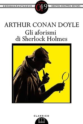 Gli aforismi di Sherlock Holmes (eNewton Zeroquarantanove)