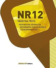 NR 12: Indústria têxtil: Requisitos gerais de segurança em máquinas e equipamentos