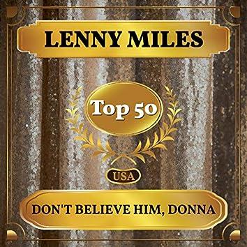 Don't Believe Him, Donna (Billboard Hot 100 - No 41)