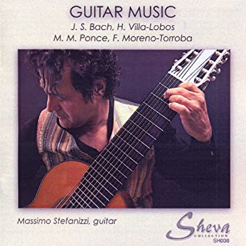 Bach & Villa-Lobos & Ponce & Moreno-Torroba: Guitar Music
