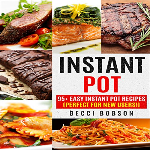 Instant Pot: 95+ Easy Instant Pot Recipes     Perfect for New Users!              By:                                                                                                                                 Becci Bobson                               Narrated by:                                                                                                                                 Tiana Melvina Woods                      Length: 1 hr and 31 mins     1 rating     Overall 5.0