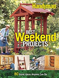 Best Weekend Projects: Quick-and-Simple Ideas to Improve Your Home and Yard (Family Handyman)