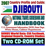 2007 Country Profile and Guide to Djibouti - National Travel Guidebook and Handbook - Economic and Commercial Reports, Camp Lenonier American Military Presence, Horn of Africa (Two CD-ROM Set)