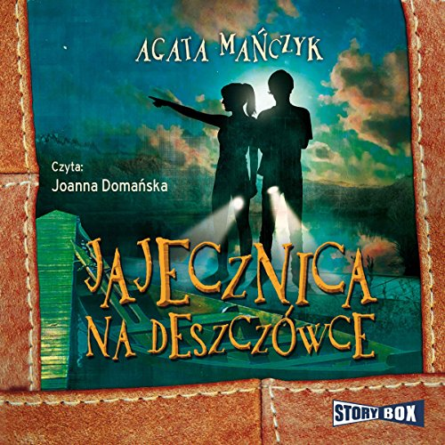 Jajecznica na deszczówce                   By:                                                                                                                                 Agata Mańczyk                               Narrated by:                                                                                                                                 Joanna Domańska                      Length: 9 hrs and 11 mins     Not rated yet     Overall 0.0