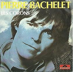 Pierre Bachelet - Les Corons / Nos Jours Heureux