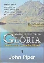 Paixao De Deus Por Sua Gloria, A