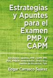 Estrategias y Apuntes para el Examen PMP y CAPM: Estrategias, apuntes, PMP, CAPM, PMI, PDU, PMBOK Sexta Edición, Dirección y Gestión de Proyectos, Tips.