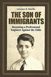 The Son of Immigrants: Becoming a Professional Engineer Against the Odds