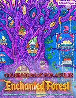 Coloring Book for Adults | Enchanted Forest: Coloring Book for Grown-Ups Featuring Beautiful Magical Forest Coloring Page to Help Relieve Stress and Anxiety | Mindfulness Coloring Book
