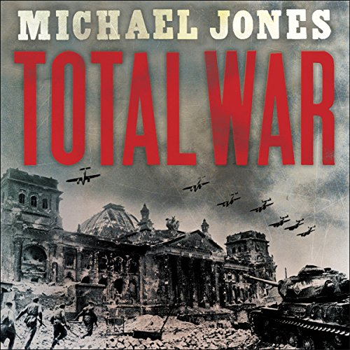 Total War     From Stalingrad to Berlin              By:                                                                                                                                 Michael Jones                               Narrated by:                                                                                                                                 Simon Shepherd                      Length: 10 hrs and 48 mins     12 ratings     Overall 4.8