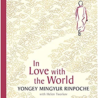 In Love with the World     What a Monk Can Teach You About Living from Nearly Dying              By:                                                                                                                                 Emeritus Professor Mark Williams - foreword,                                                                                        Helen Tworkov,                                                                                        Yongey Mingyur Rinpoche                           Length: 7 hrs     Not rated yet     Overall 0.0