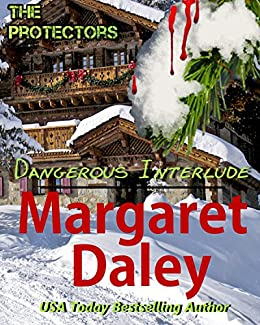 Dangerous Interlude (The Protectors Book 2) by [Margaret Daley]