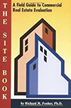 The Site Book : A Field Guide to Commercial Real Estate Evaluation