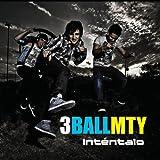 Songtexte von 3BallMTY - Inténtalo