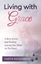 Living With Grace: A Story of Love and Healing, Leaving Paw Prints on The Heart