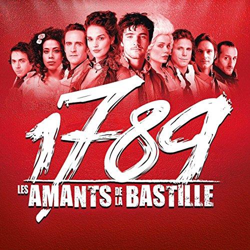 1789 Les Amants De La Bastille: French Musical