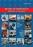 Metros in France: Paris, Marseille, Lyon, Lille, Toulouse, Rennes, Laon and Rouen