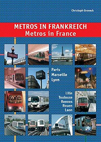Metros in Frankreich /Metros in France: Paris, Lyon, Marseille, Lille, Toulouse, Rennes & Rouen: Paris, Marseille, Lyon, Lille, Toulouse, Rennes und Rouen