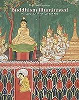 Buddhism Illuminated: Manuscript Art from Southeast Asia