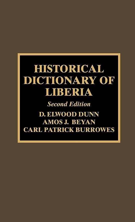 遊び場強大な忘れられないHistorical Dictionary of Liberia (Historical Dictionaries of Africa Book 83) (English Edition)