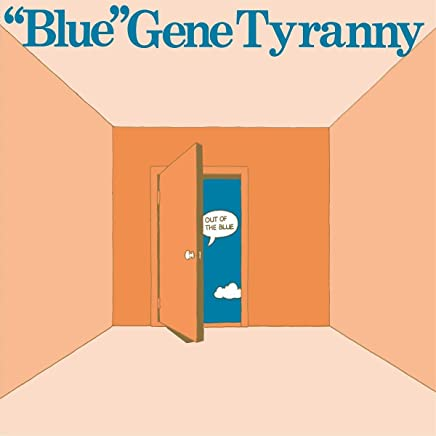 Gene Blue Tyranny - Out of the Blue (2019) LEAK ALBUM
