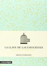 La llave de las emociones: El camino para descubrir la libertad de amar