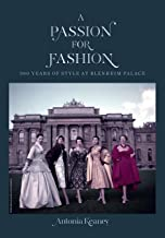 A Passion for Fashion: 300 Years of Style at Blenheim Palace