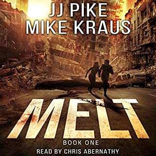 Melt     A Thrilling Post-Apocalyptic Survival Series, Book 1              By:                                                                                                                                 J. J. Pike,                                                                                        Mike Kraus                               Narrated by:                                                                                                                                 Chris Abernathy                      Length: 7 hrs and 4 mins     Not rated yet     Overall 0.0
