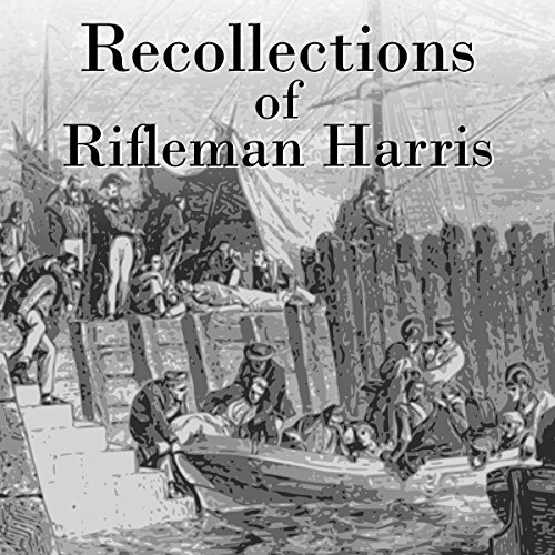 Recollections of Rifleman Harris audiobook cover art