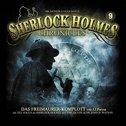 Das Freimaurer-Komplott     Sherlock Holmes Chronicles 9              Autor:                                                                                                                                 J. J. Preyer                               Sprecher:                                                                                                                                 Till Hagen,                                                                                        Tom Jacobs,                                                                                        Bernd Vollbrecht,                   und andere                 Spieldauer: 2 Std. und 29 Min.     92 Bewertungen     Gesamt 4,6
