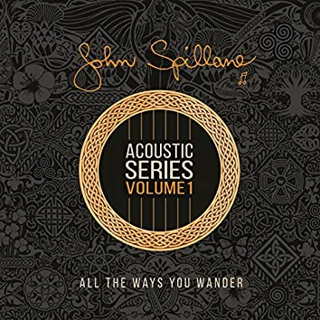 Acoustic Series, Vol. 1 (All The Ways You Wander)