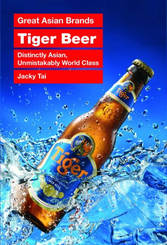 Tiger Beer: Distinctly Asian, Unmistakably World Class