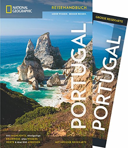 NATIONAL GEOGRAPHIC Reisehandbuch Portugal: Der ultimative Reiseführer mit über 500 Adressen und praktischer Faltkarte zum Herausnehmen für alle Traveler. (NG_Reiseführer)