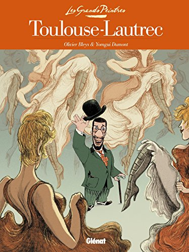Les Grands Peintres - Toulouse-Lautrec: Panneaux pour la baraque de la Goulue