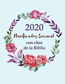 2020 Planificador Semanal Con Citas De La Biblia | Una Semana Por Página: Calendario Del Organizador De Un Año Para Niñas Cristianas (Spanish Edition)