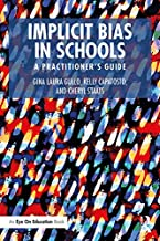 Implicit Bias in Schools: A Practitioner's Guide