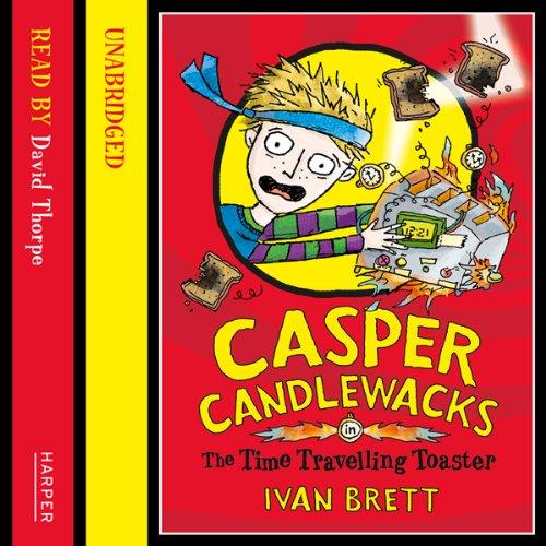Casper Candlewacks in the Time Travelling Toaster audiobook cover art