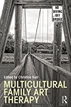 Multicultural Family Art Therapy (Routledge Series on Family Therapy and Counseling)