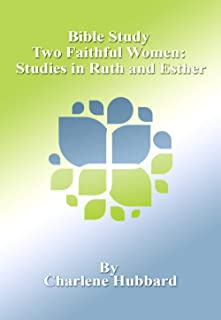 Studies in Ruth and Esther: Two Faithful Women (OT Bible Study Book 8) (English Edition)