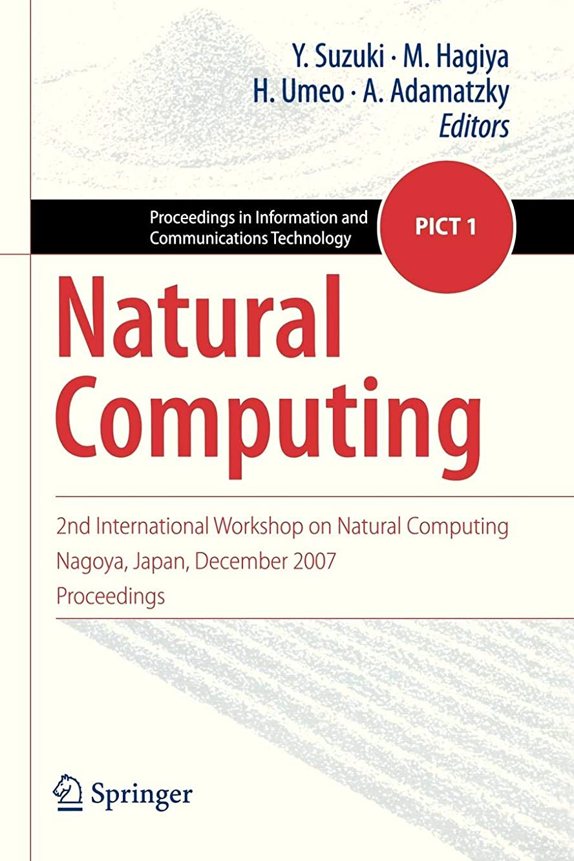透明に勢いいうNatural Computing (Proceedings in Information and Communications Technology)