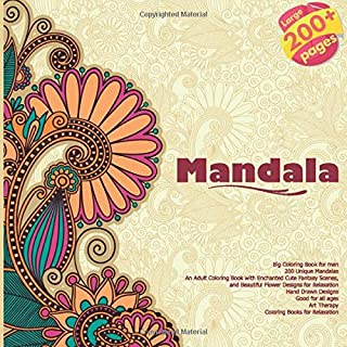 Mandala Big Coloring Book for men - 200 Unique Mandalas - An Adult Coloring Book with Enchanted Cute Fantasy Scenes, and B...